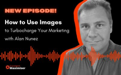 How to Use Images to Turbocharge Your Marketing – Interview with Alan Nunez