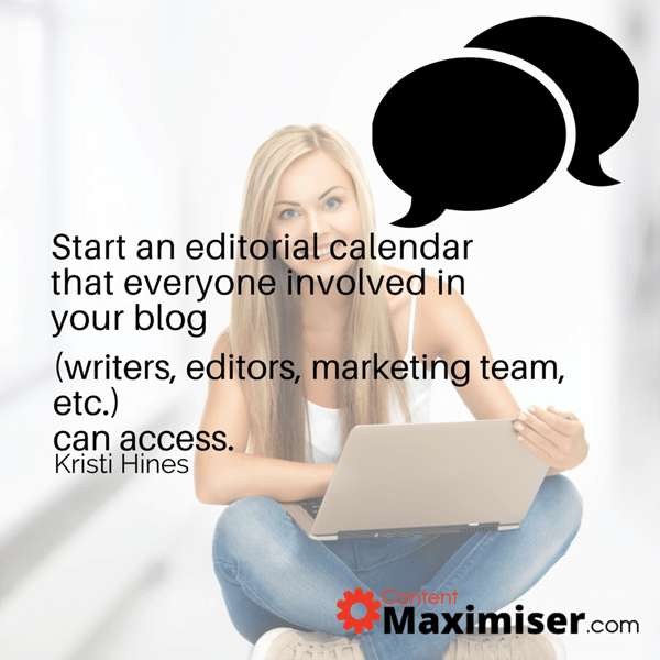 Start an editorial calendar that everyone involved in your blog (writers, editors, marketing team, etc.) can access
