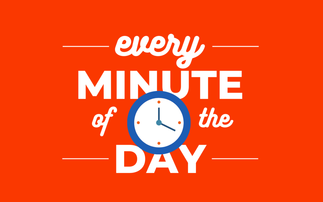 every minute of the day